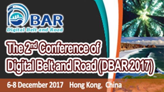 The 2nd Conference of Digital Belt and Road (DBAR 2017) to be held in Hong Kong