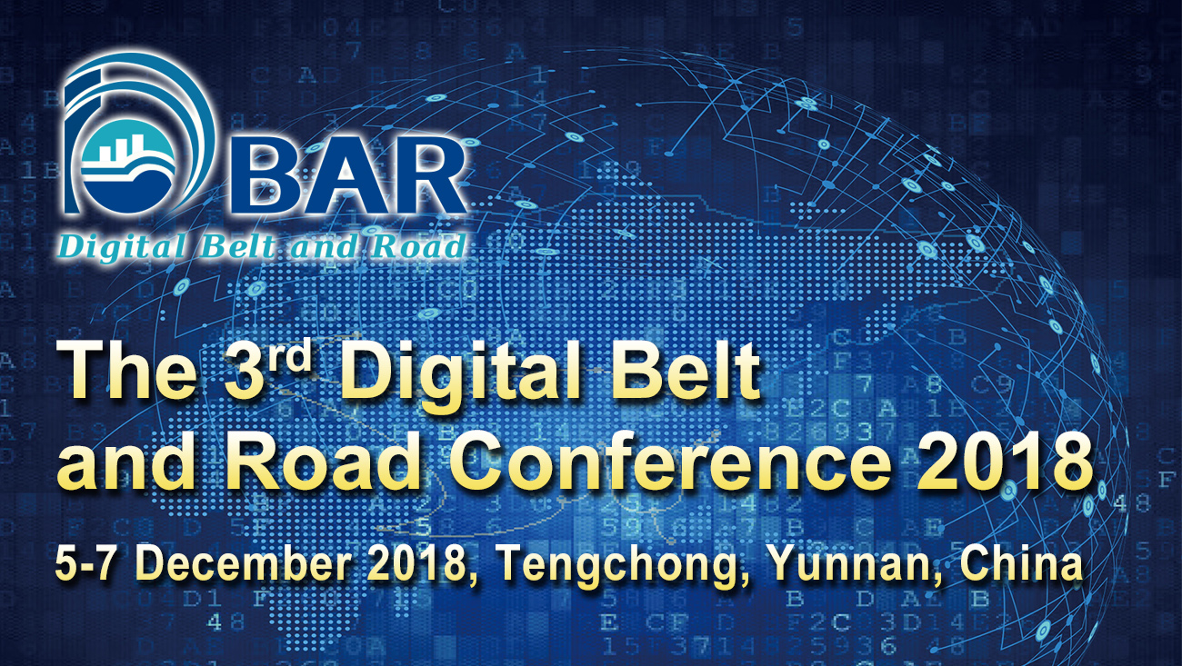The 3rd  Conference of Digital Belt and Road (DBAR 2018) to be held in Tengchong